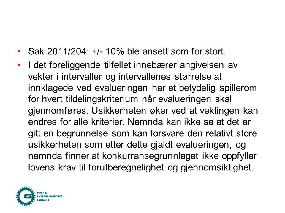Sak 2011/204: +/- 10% ble ansett som for stort.