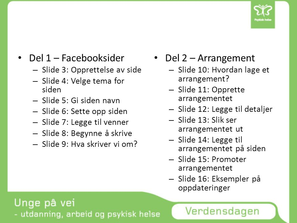 Del 1 – Facebooksider Del 2 – Arrangement Slide 3: Opprettelse av side