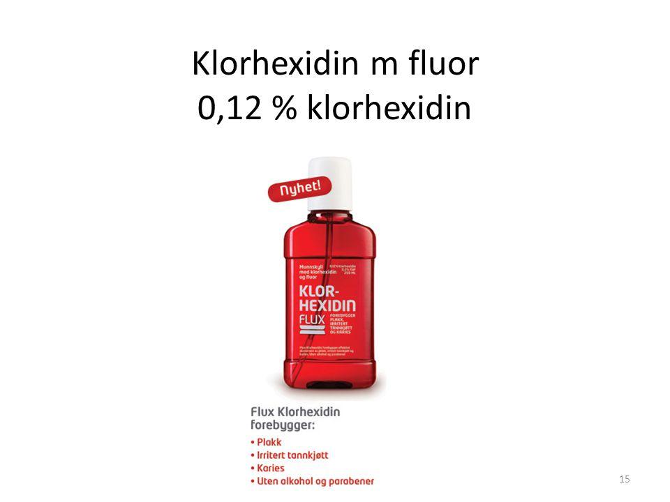 Klorhexidin m fluor 0,12 % klorhexidin