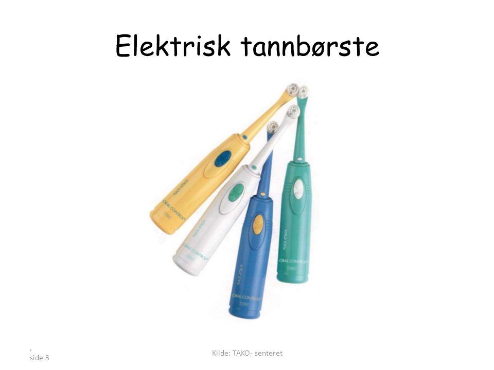 Elektrisk tannbørste Kilde: TAKO- senteret