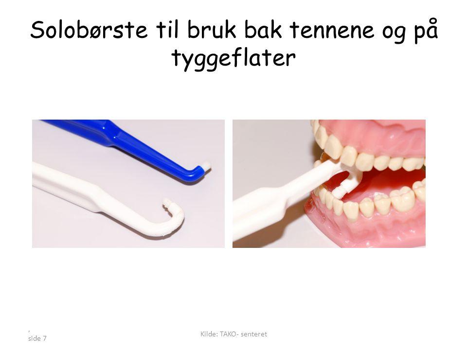 Solobørste til bruk bak tennene og på tyggeflater