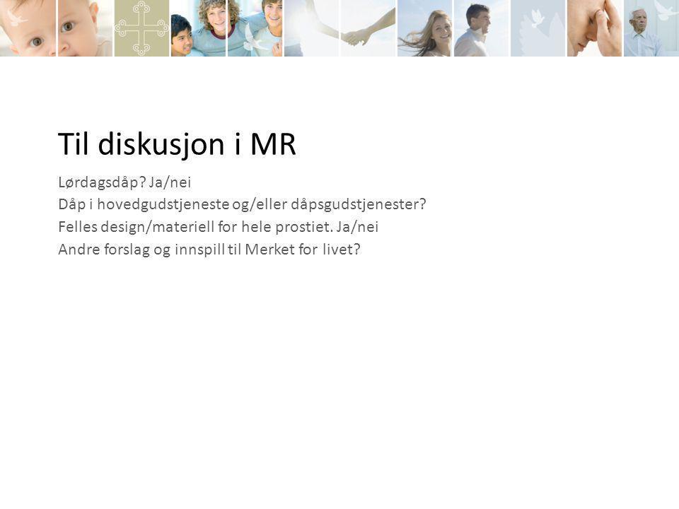 Til diskusjon i MR Lørdagsdåp Ja/nei
