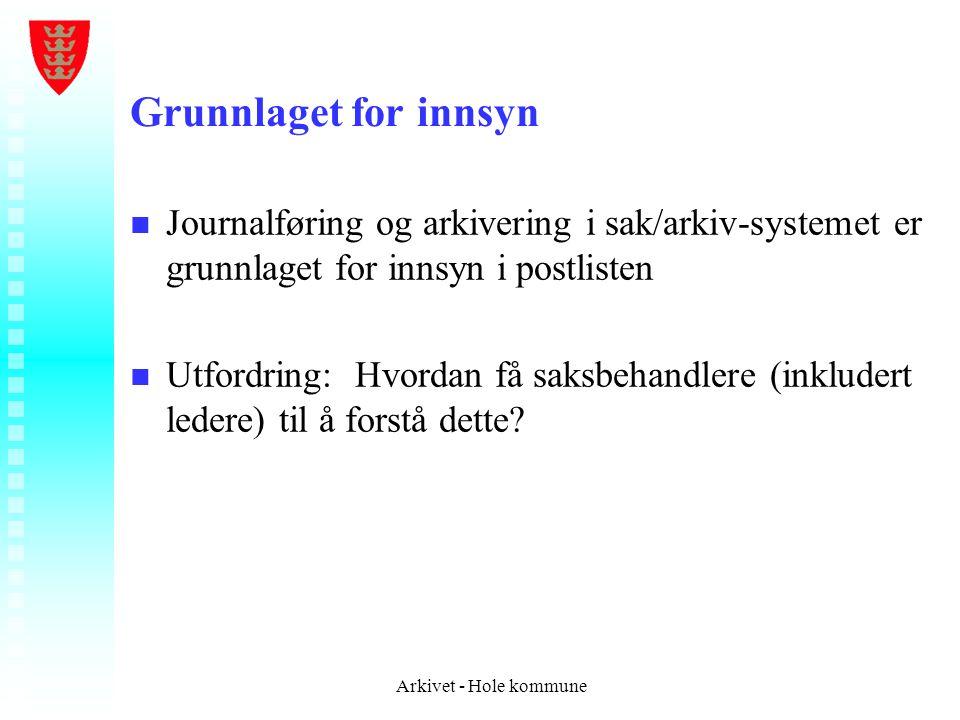 Grunnlaget for innsyn Journalføring og arkivering i sak/arkiv-systemet er grunnlaget for innsyn i postlisten.