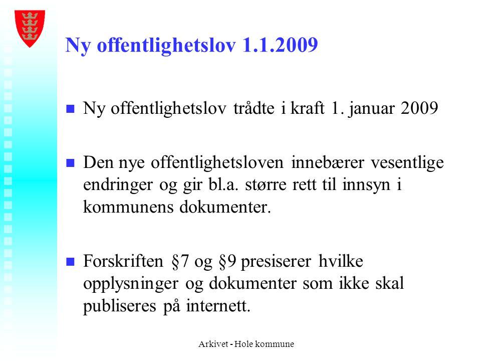 Ny offentlighetslov 1.1.2009 Ny offentlighetslov trådte i kraft 1. januar 2009.