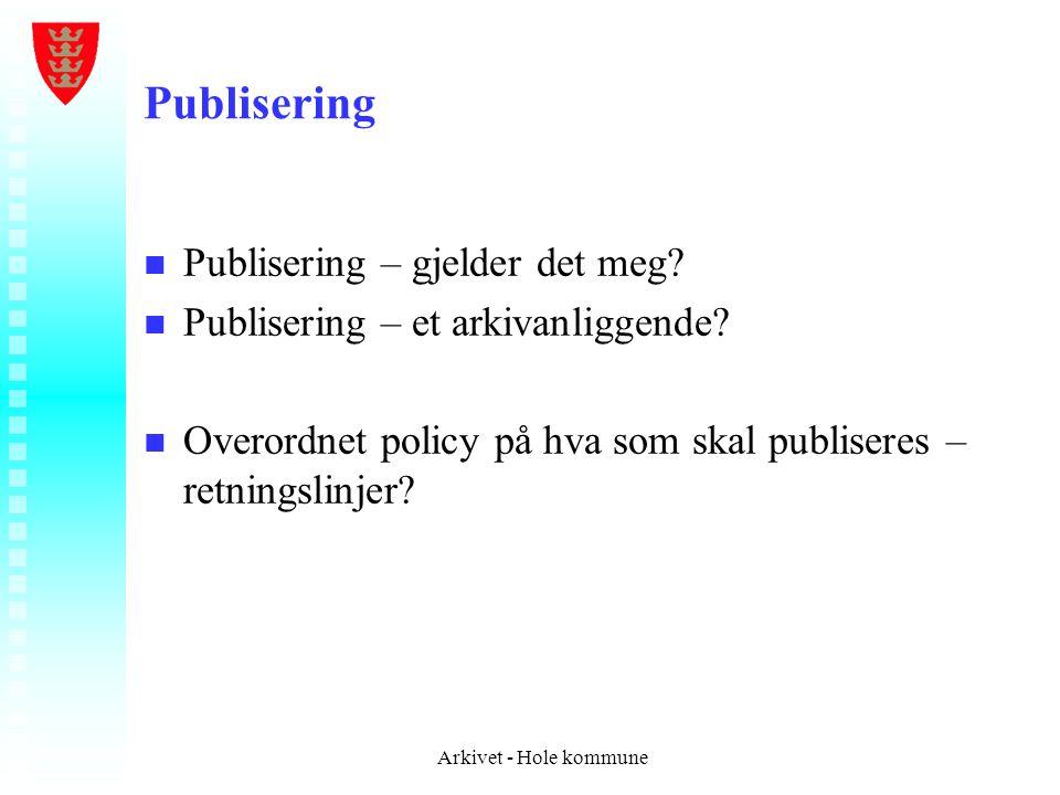 Publisering Publisering – gjelder det meg