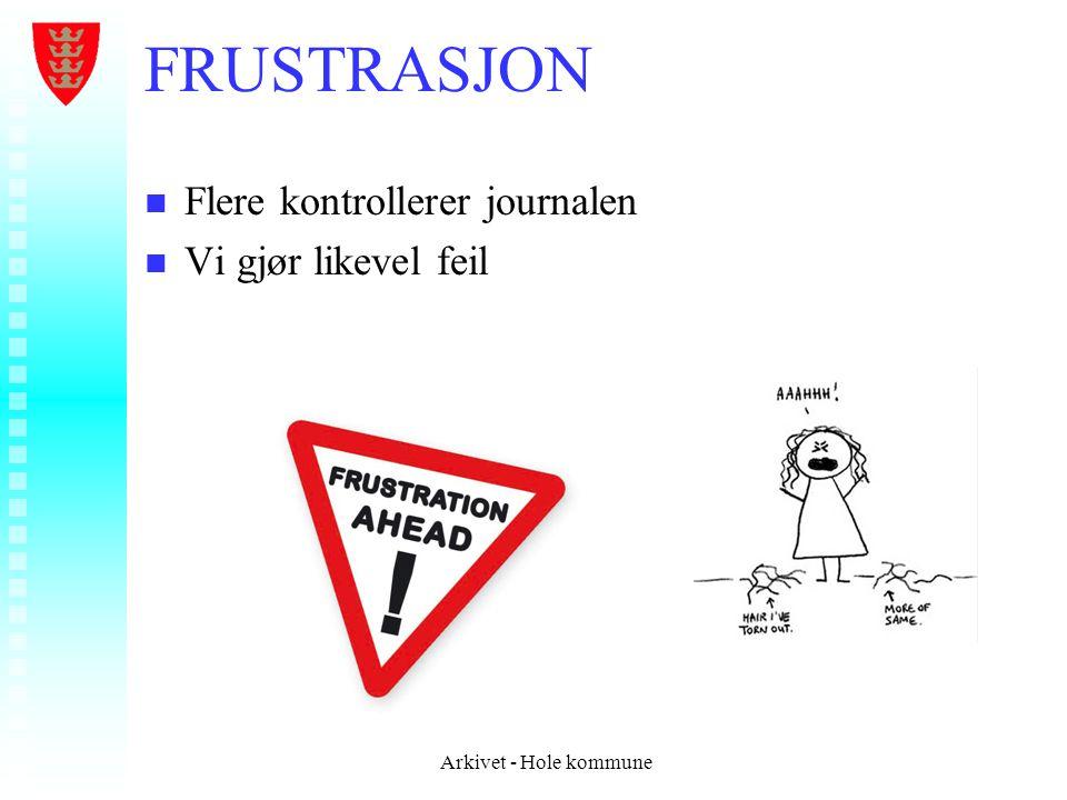 FRUSTRASJON Flere kontrollerer journalen Vi gjør likevel feil