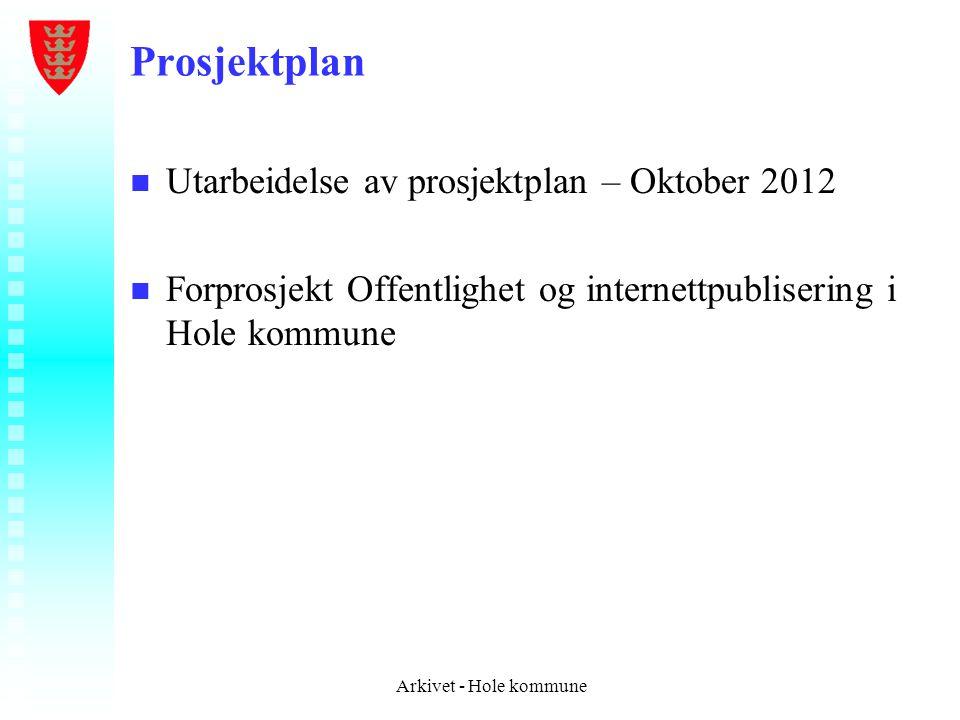 Prosjektplan Utarbeidelse av prosjektplan – Oktober 2012