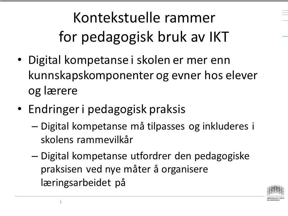 Kontekstuelle rammer for pedagogisk bruk av IKT