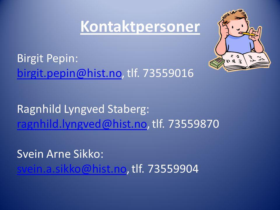 Kontaktpersoner Birgit Pepin: birgit.pepin@hist.no, tlf. 73559016