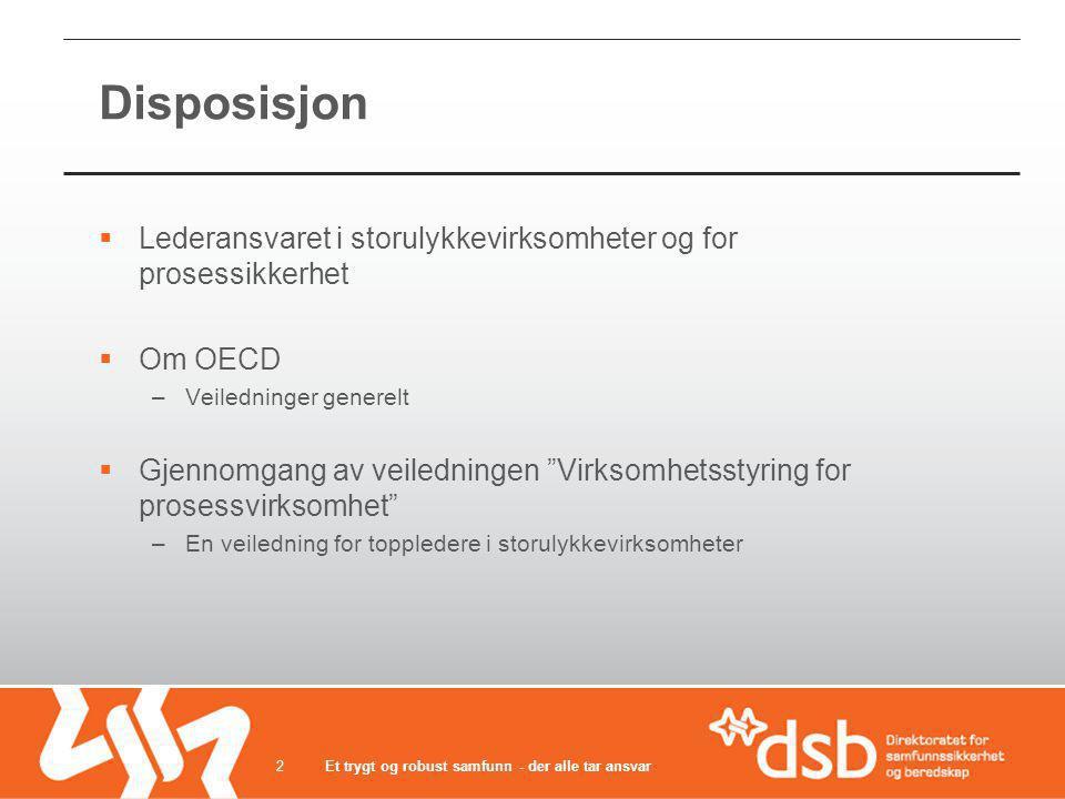 Disposisjon Lederansvaret i storulykkevirksomheter og for prosessikkerhet. Om OECD. Veiledninger generelt.