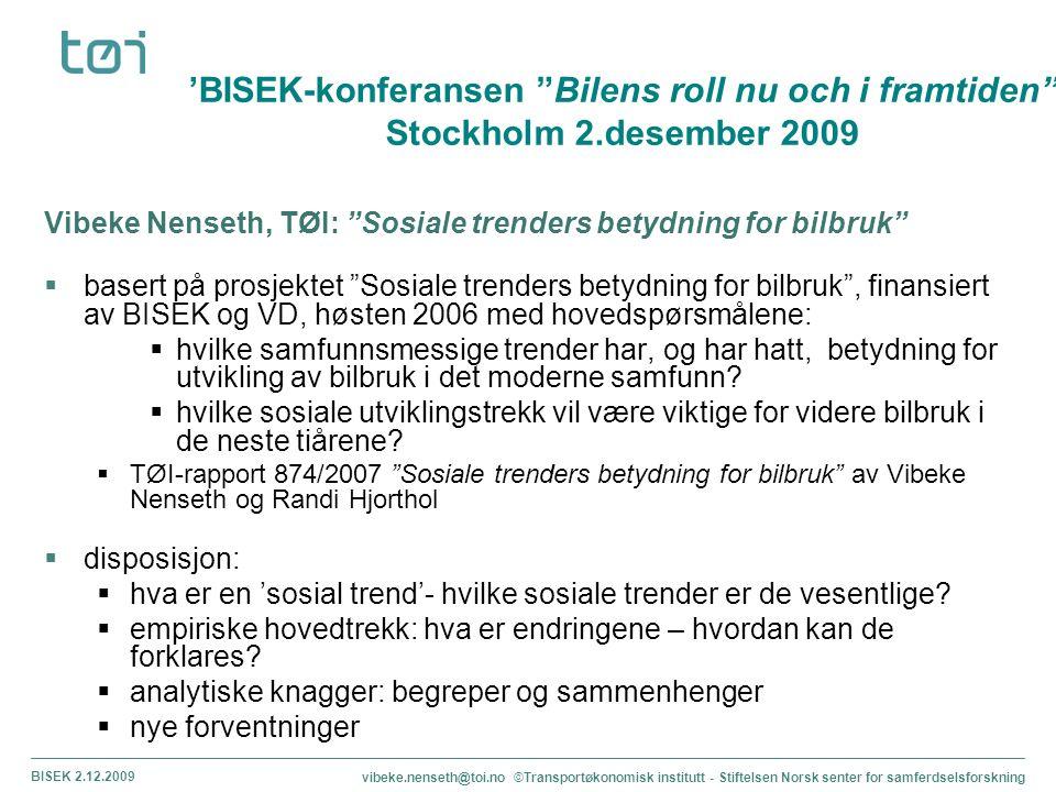 BISEK 2.12.09 'BISEK-konferansen Bilens roll nu och i framtiden Stockholm 2.desember 2009.