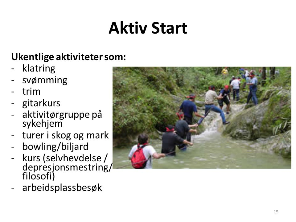 Aktiv Start Ukentlige aktiviteter som: klatring svømming trim