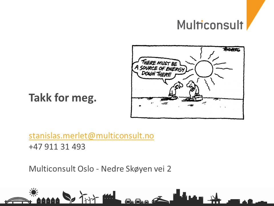 Takk for meg. stanislas.merlet@multiconsult.no +47 911 31 493