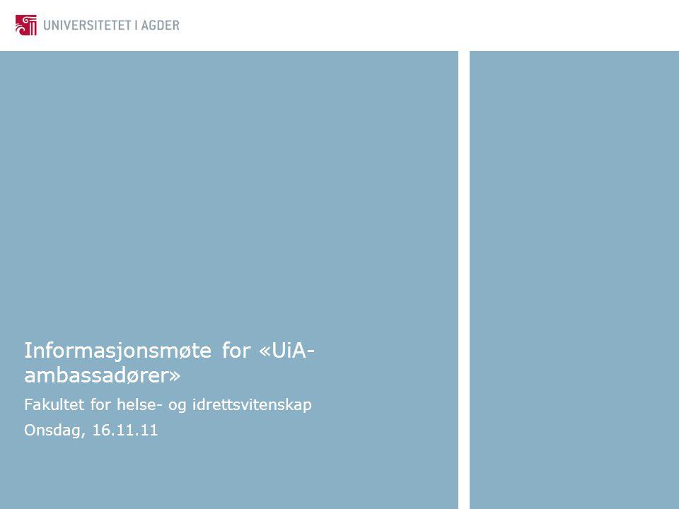 Informasjonsmøte for «UiA-ambassadører»