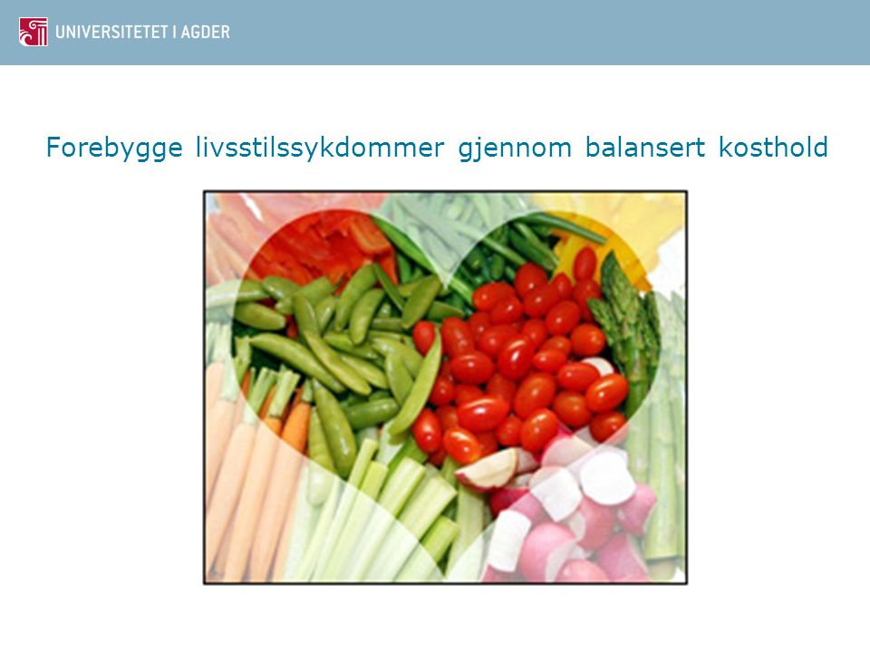 Forebygge livsstilssykdommer gjennom balansert kosthold