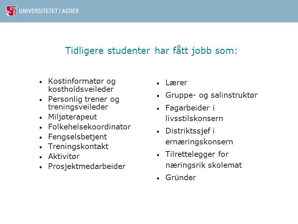 Tidligere studenter har fått jobb som: