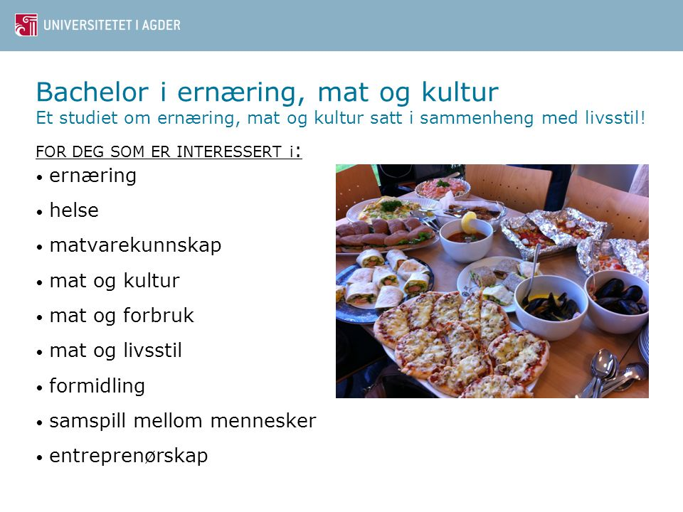 Bachelor i ernæring, mat og kultur Et studiet om ernæring, mat og kultur satt i sammenheng med livsstil!