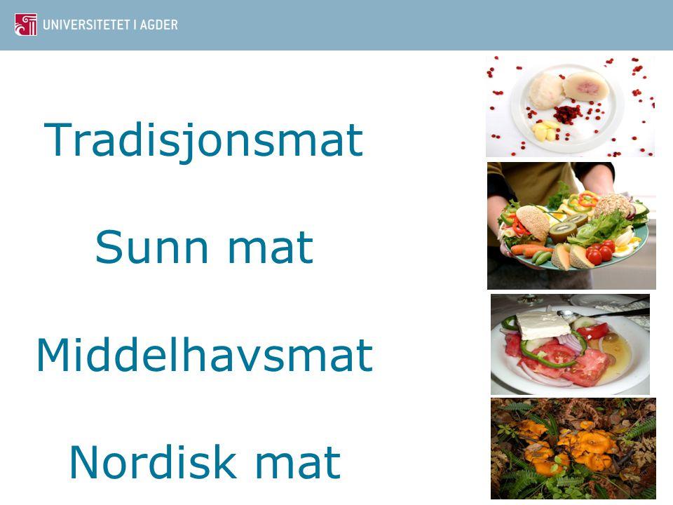Tradisjonsmat Sunn mat Middelhavsmat Nordisk mat