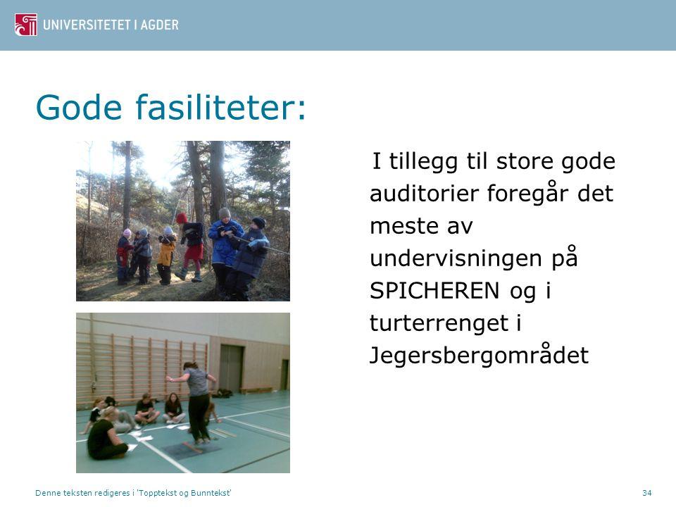 Gode fasiliteter: I tillegg til store gode auditorier foregår det meste av undervisningen på SPICHEREN og i turterrenget i Jegersbergområdet.