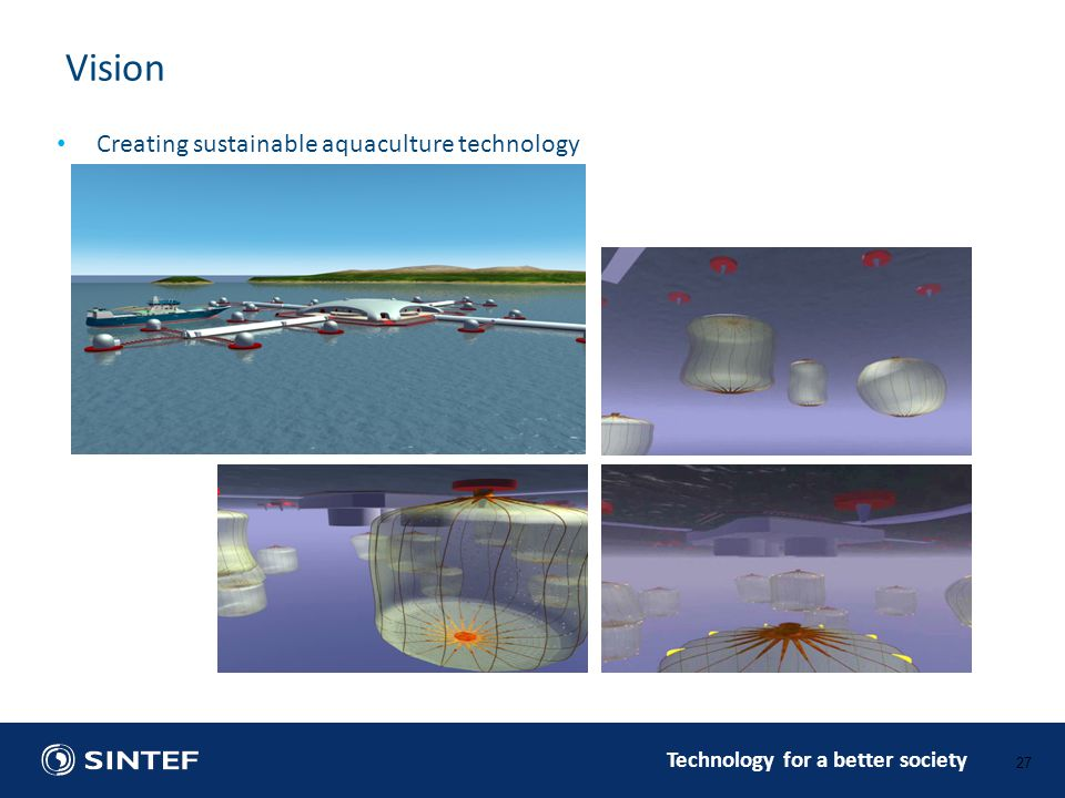 Vision Creating sustainable aquaculture technology