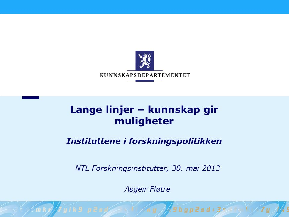 NTL Forskningsinstitutter, 30. mai 2013 Asgeir Fløtre