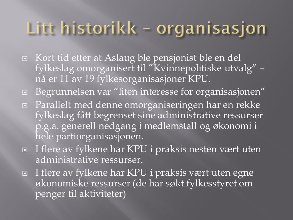 Litt historikk – organisasjon