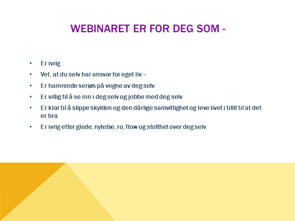 Webinaret er for deg som -