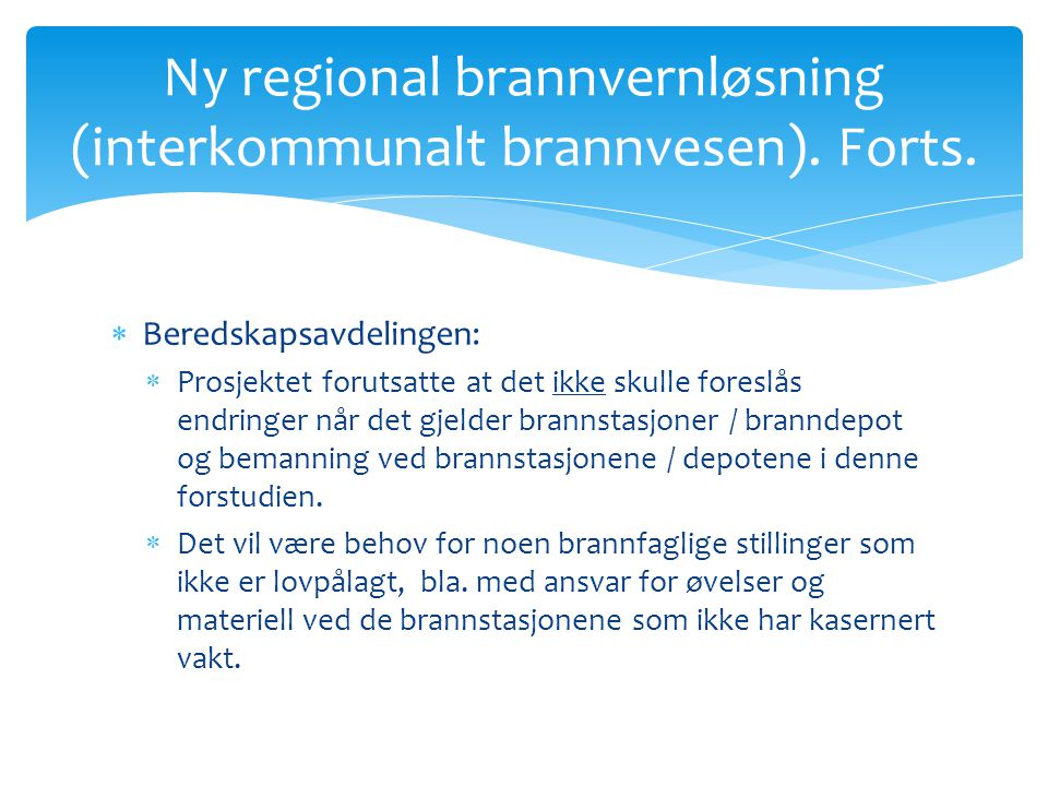 Ny regional brannvernløsning (interkommunalt brannvesen). Forts.