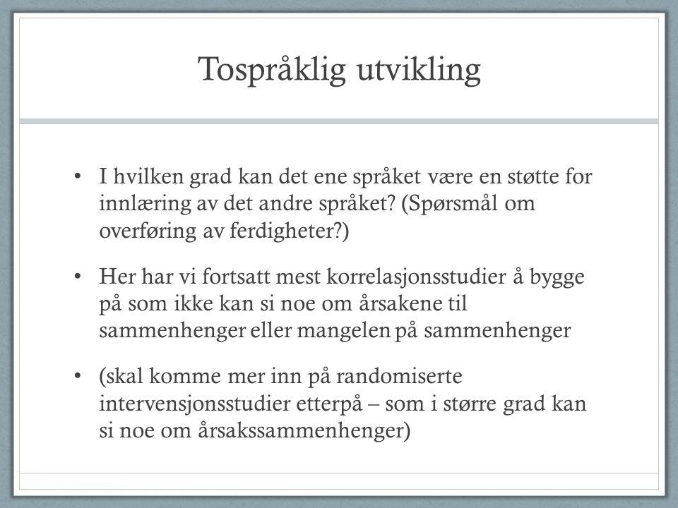Tospråklig utvikling I hvilken grad kan det ene språket være en støtte for innlæring av det andre språket (Spørsmål om overføring av ferdigheter )