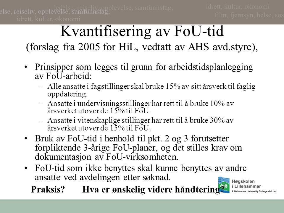 Kvantifisering av FoU-tid (forslag fra 2005 for HiL, vedtatt av AHS avd.styre),