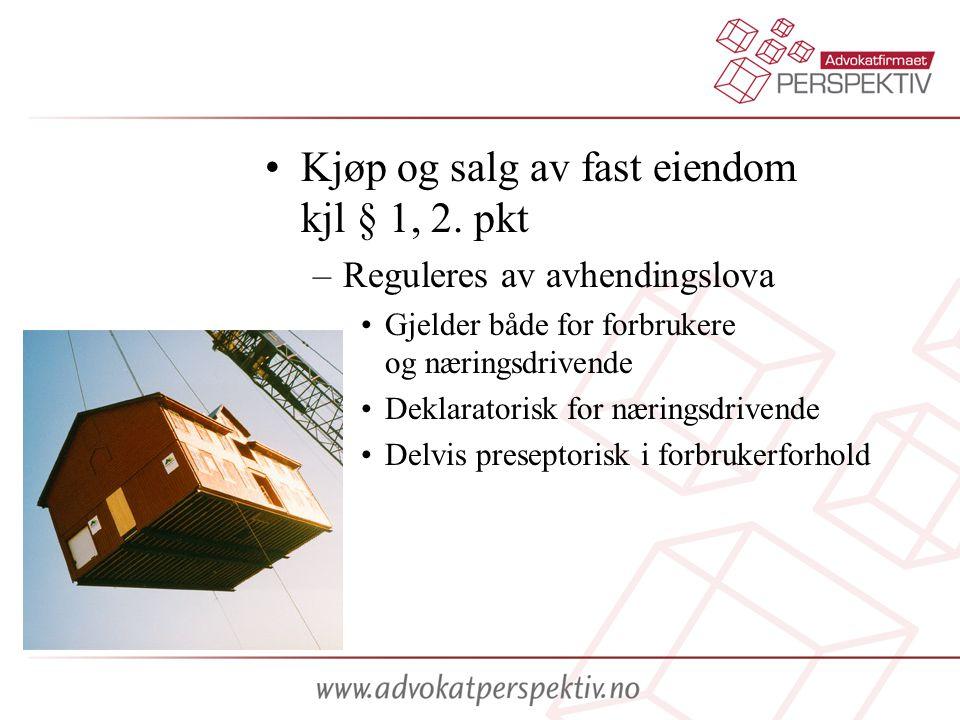 Kjøp og salg av fast eiendom kjl § 1, 2. pkt