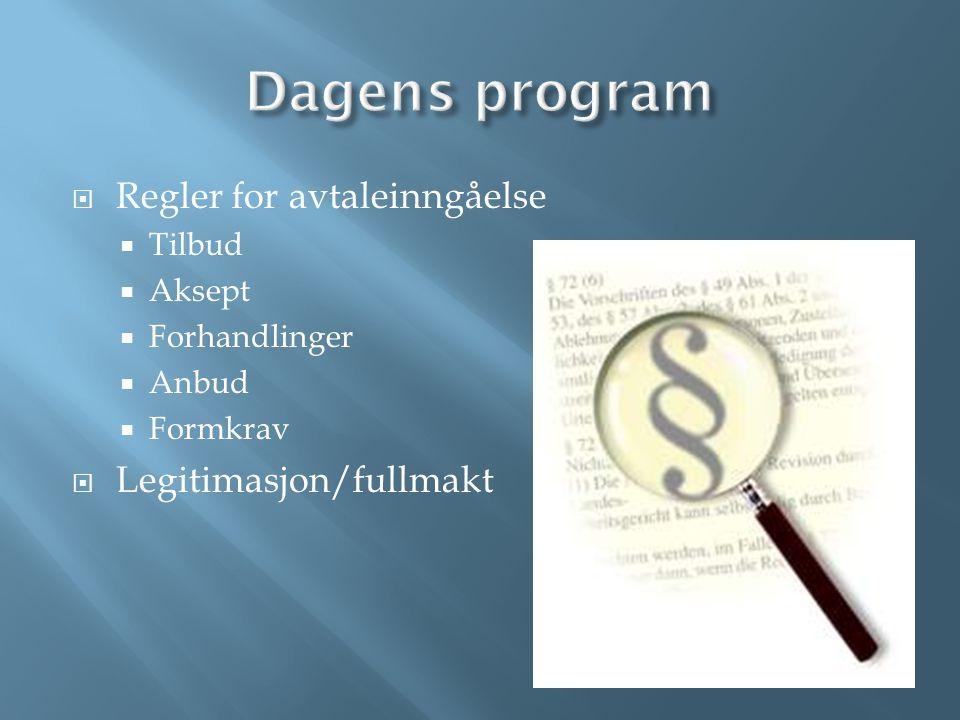 Dagens program Regler for avtaleinngåelse Legitimasjon/fullmakt Tilbud