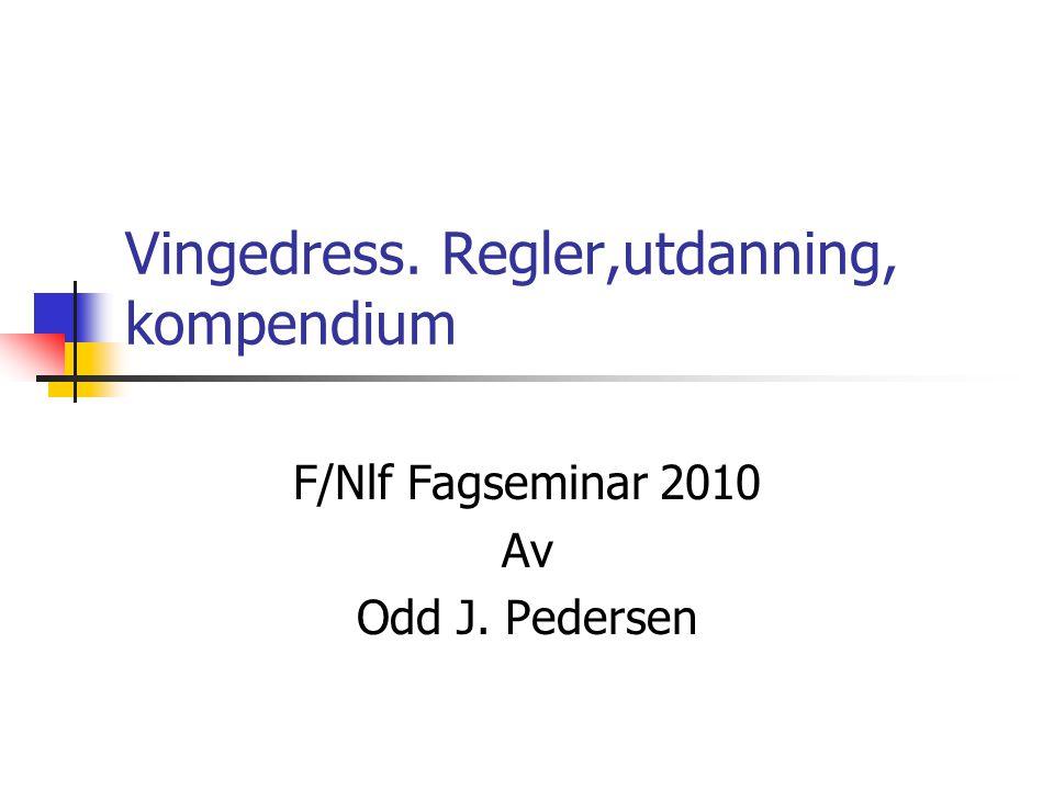 Vingedress. Regler,utdanning, kompendium