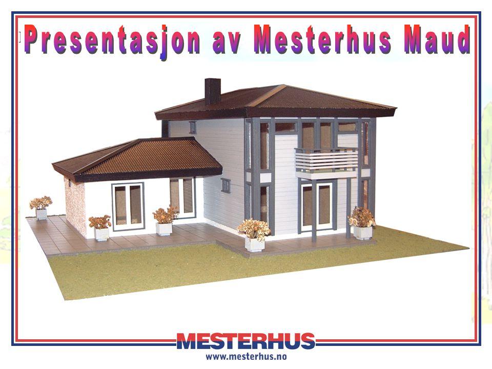 Presentasjon av Mesterhus Maud
