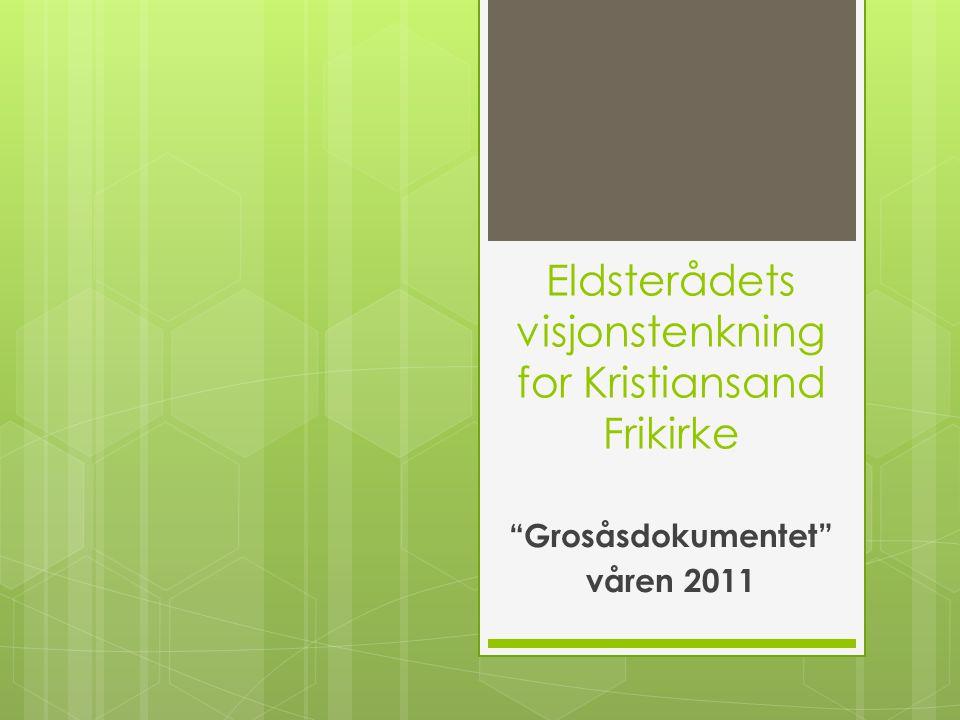 Eldsterådets visjonstenkning for Kristiansand Frikirke