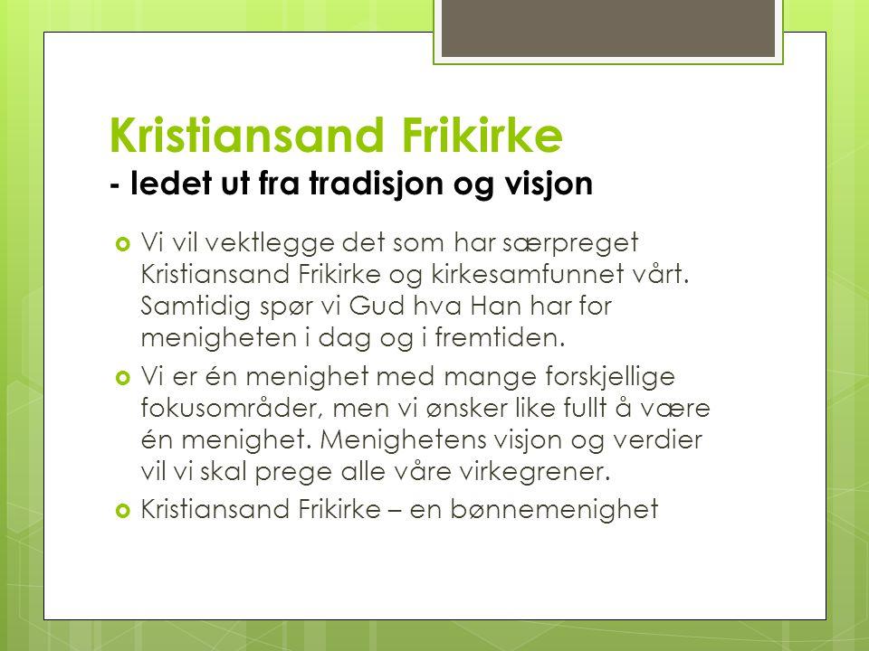 Kristiansand Frikirke - ledet ut fra tradisjon og visjon