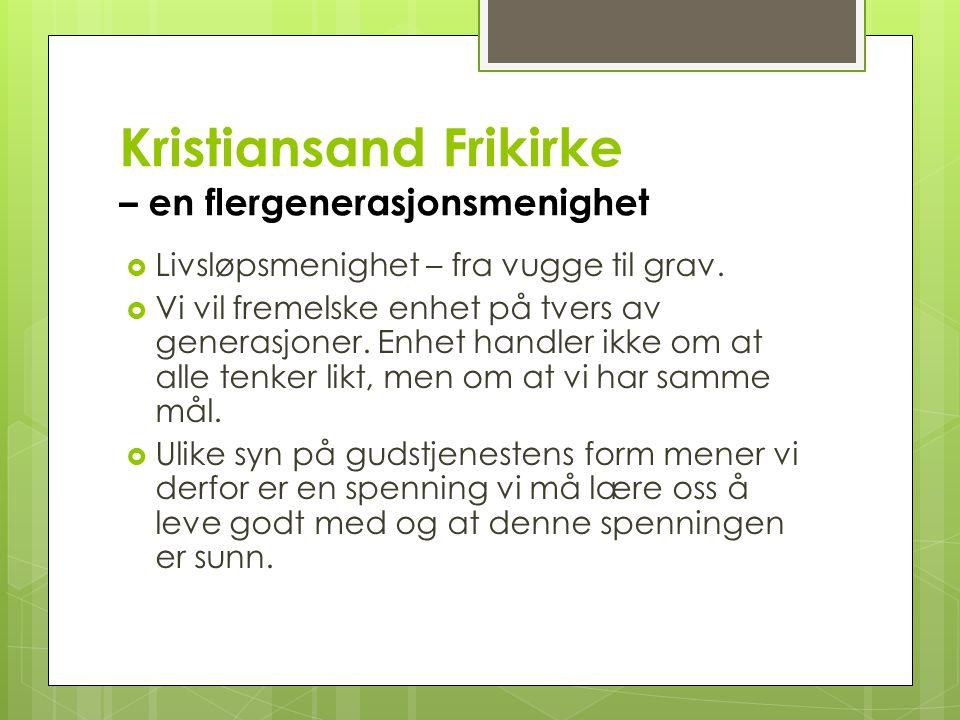 Kristiansand Frikirke – en flergenerasjonsmenighet