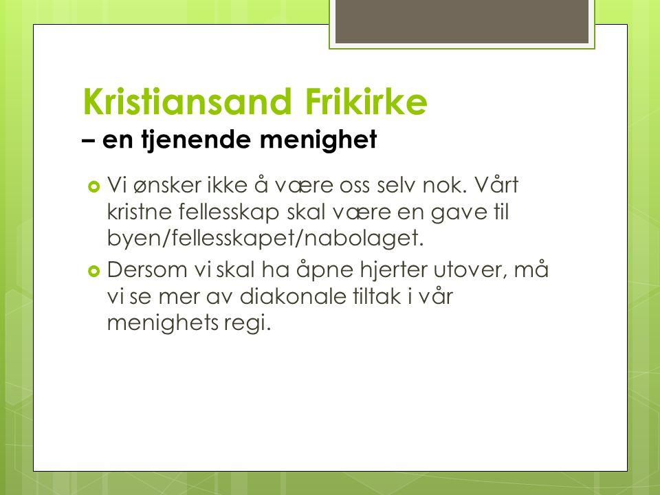 Kristiansand Frikirke – en tjenende menighet