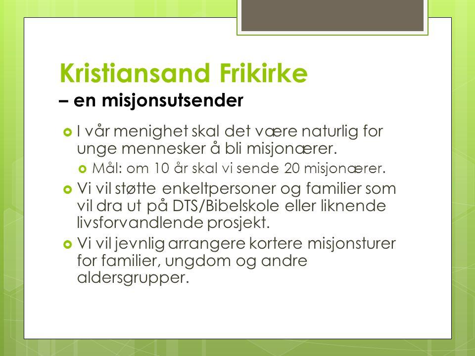 Kristiansand Frikirke – en misjonsutsender