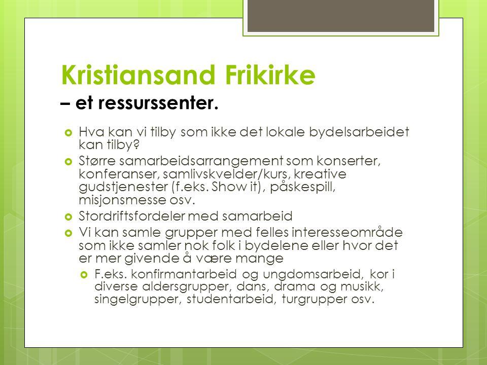 Kristiansand Frikirke – et ressurssenter.