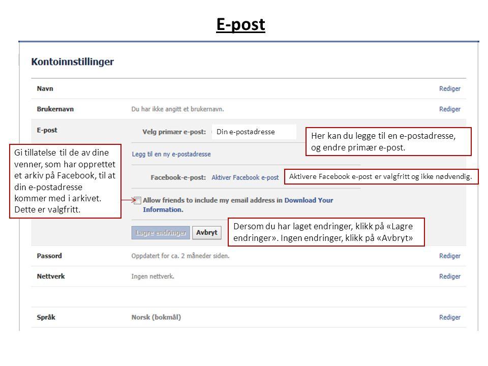 E-post Her kan du legge til en e-postadresse, og endre primær e-post.