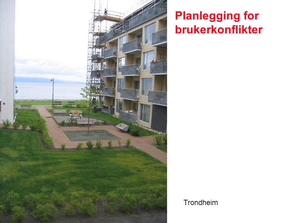 Planlegging for brukerkonflikter Trondheim