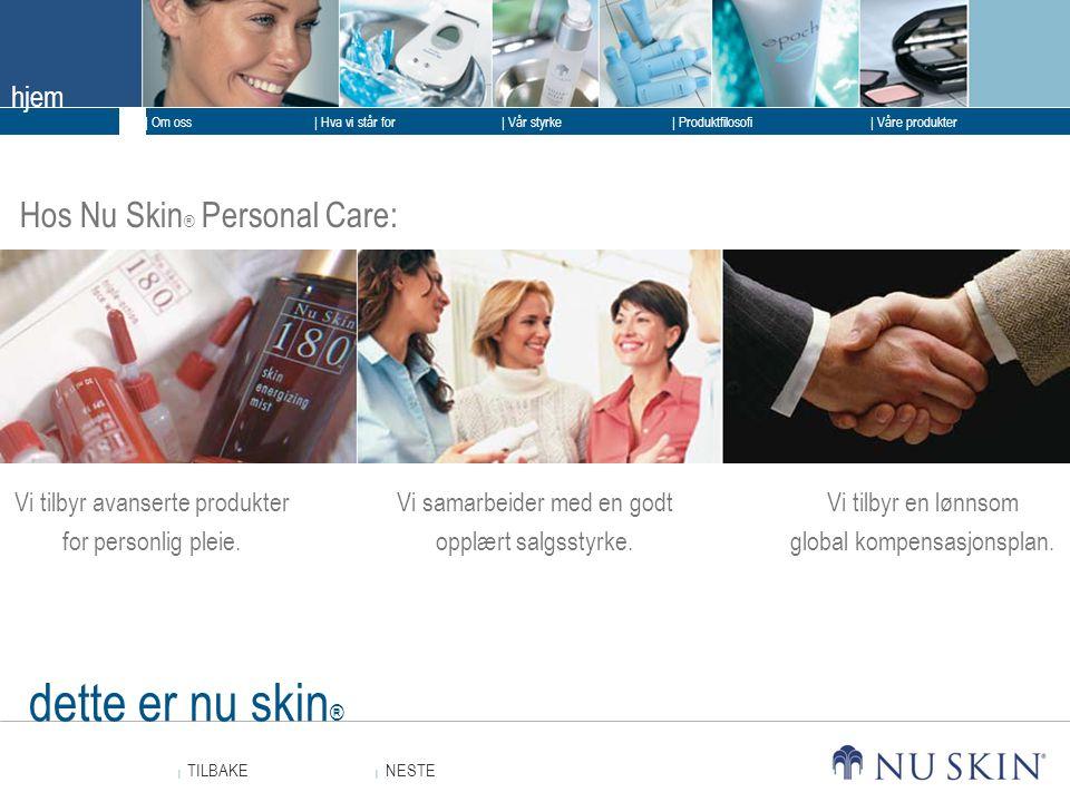 dette er nu skin® Hos Nu Skin® Personal Care: