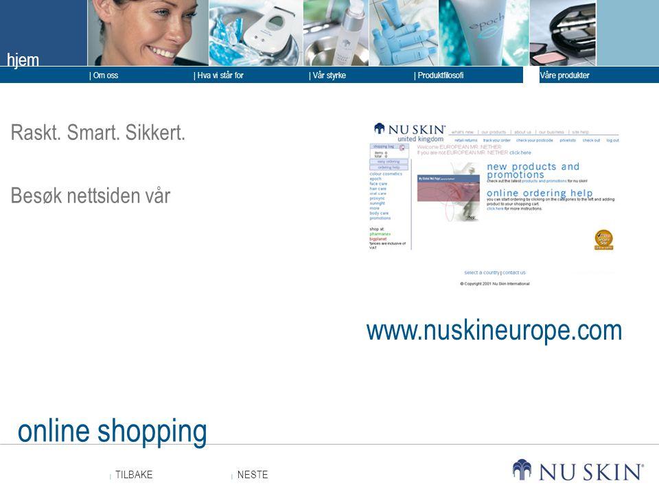 online shopping www.nuskineurope.com Raskt. Smart. Sikkert.