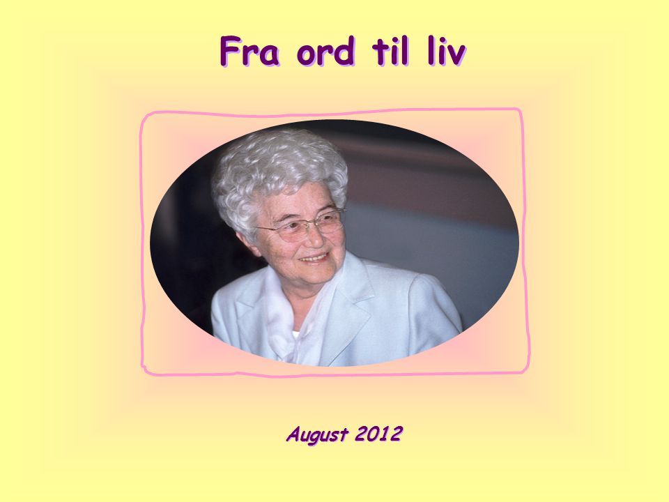 Fra ord til liv August 2012