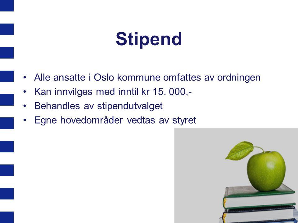 Stipend Alle ansatte i Oslo kommune omfattes av ordningen