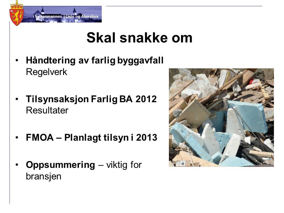 Skal snakke om Håndtering av farlig byggavfall Regelverk