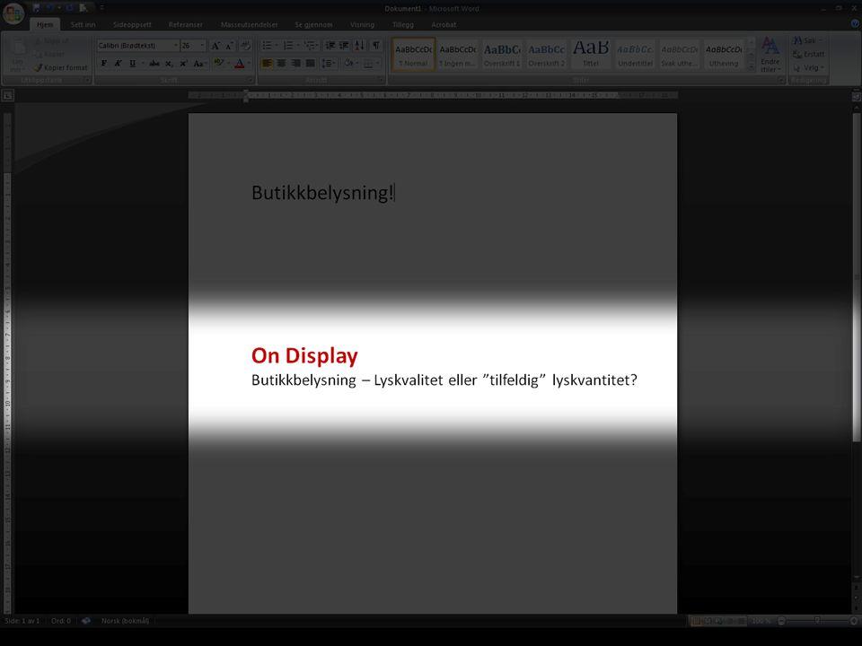 On Display Butikkbelysning ! ...