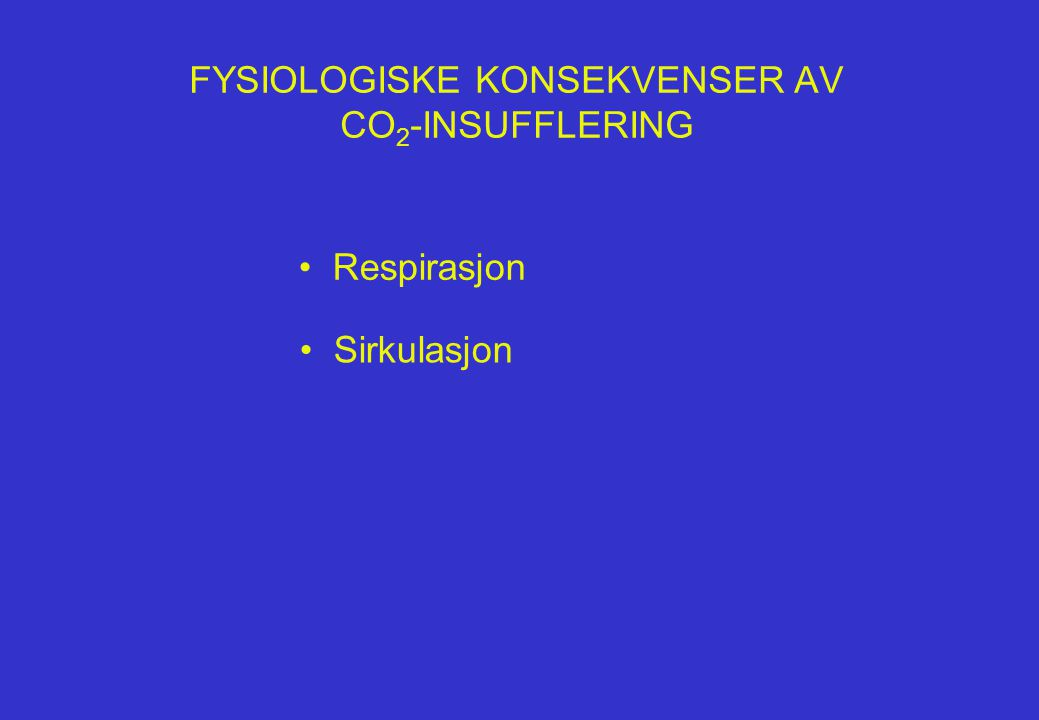 FYSIOLOGISKE KONSEKVENSER AV CO2-INSUFFLERING