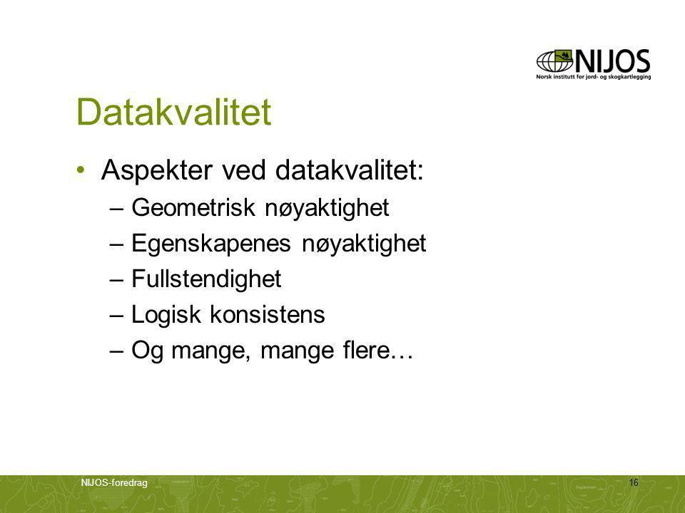 Datakvalitet Aspekter ved datakvalitet: Geometrisk nøyaktighet
